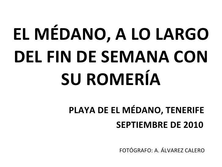 EL MÉDANO, A LO LARGO DEL FIN DE SEMANA CON SU ROMERÍA PLAYA DE EL MÉDANO, TENERIFE SEPTIEMBRE DE 2010 FOTÓGRAFO: A. ÁLVAR...