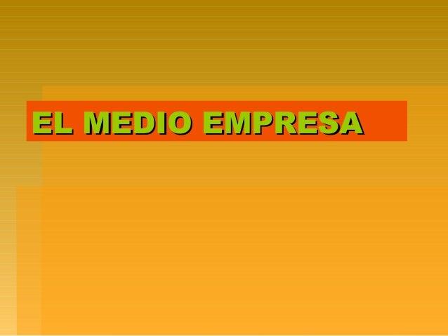 EL MEDIO EMPRESAEL MEDIO EMPRESA