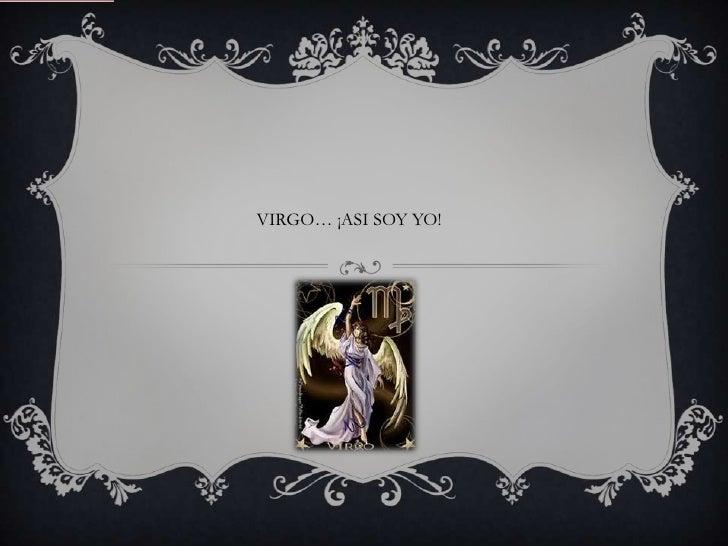 VIRGO… ¡ASI SOY YO!