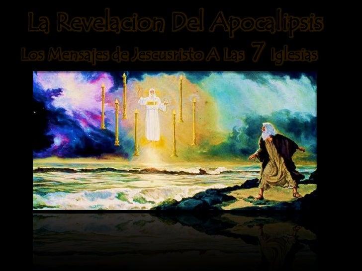 La Revelacion Del Apocalipsis<br />Los Mensajes de Jescusristo A Las  7 Iglesias <br />