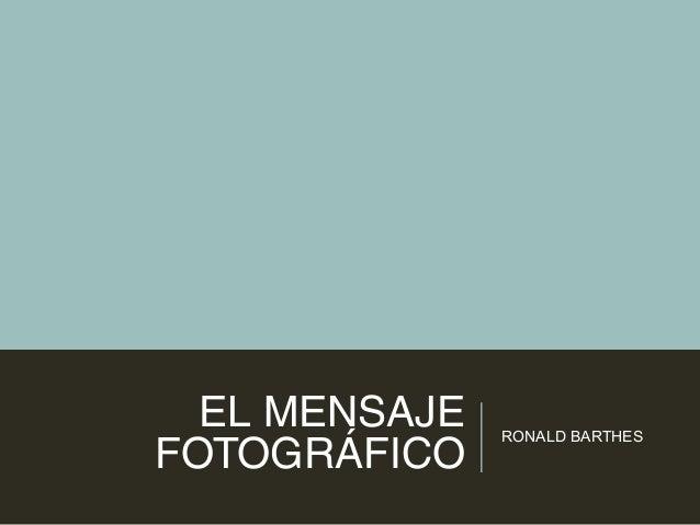 EL MENSAJE FOTOGRÁFICO RONALD BARTHES