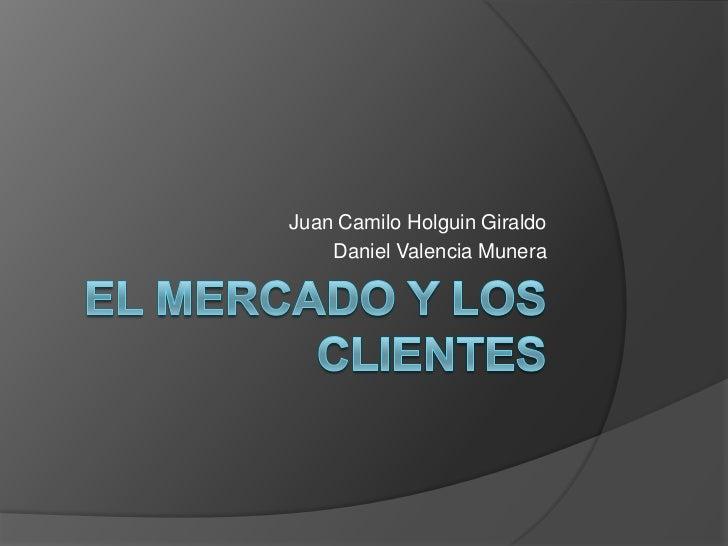 Juan Camilo Holguin Giraldo    Daniel Valencia Munera
