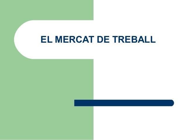 EL MERCAT DE TREBALL