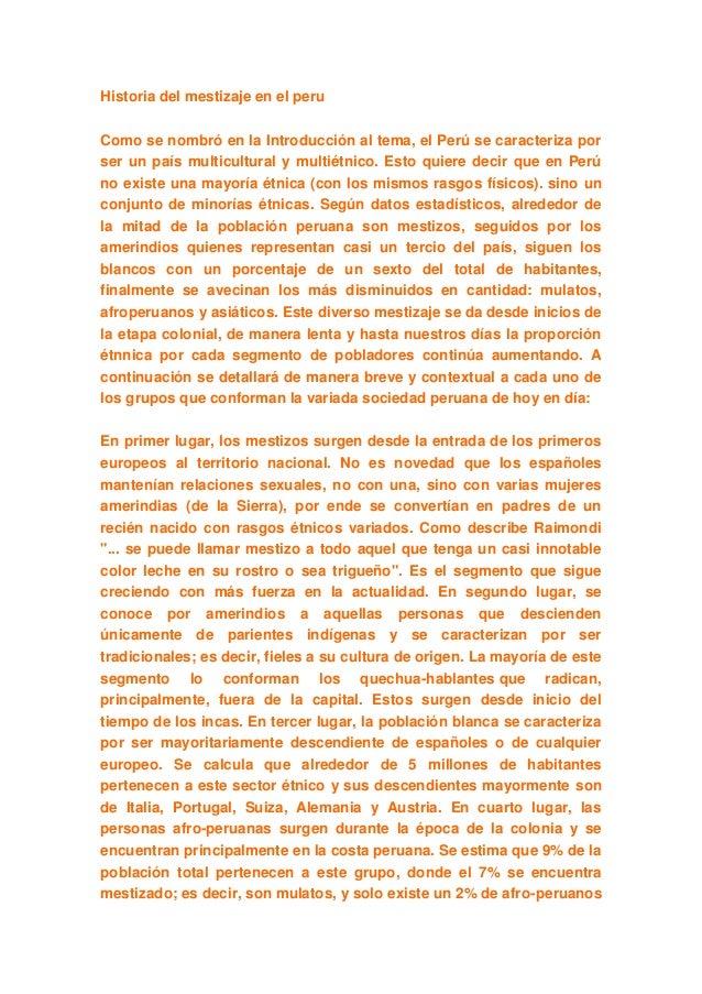 Historia del mestizaje en el peru Como se nombró en la Introducción al tema, el Perú se caracteriza por ser un país multic...