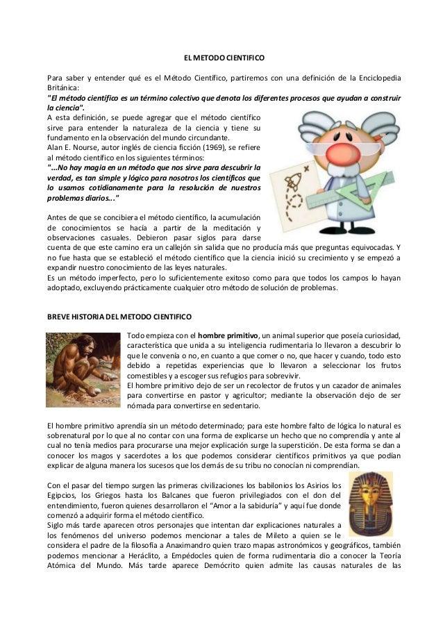 EL METODO CIENTIFICOPara saber y entender qué es el Método Científico, partiremos con una definición de la EnciclopediaBri...