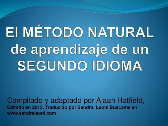 Compilado y adaptado por Ajaan Hatfield, Editado en 2013. Traducido por Sandra. Leoni Buscame en www.sandraleoni.com