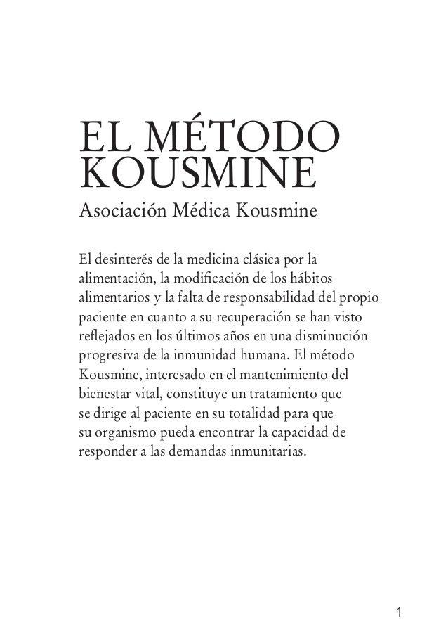 EL MÉTODOKOUSMINEAsociación Médica KousmineEl desinterés de la medicina clásica por laalimentación, la modificación de los...