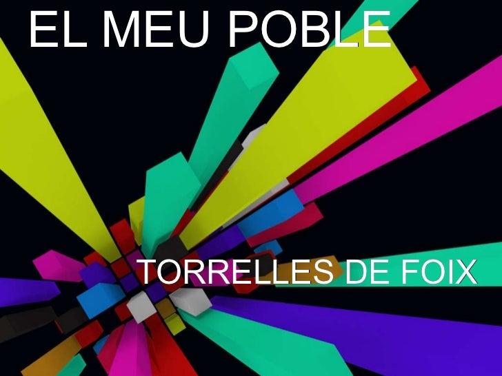 EL MEU POBLE TORRELLES DE FOIX