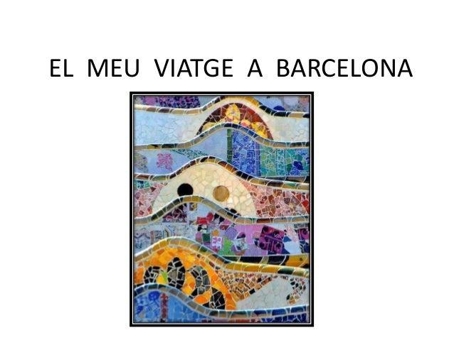 El  meu  viatge  a  barcelona