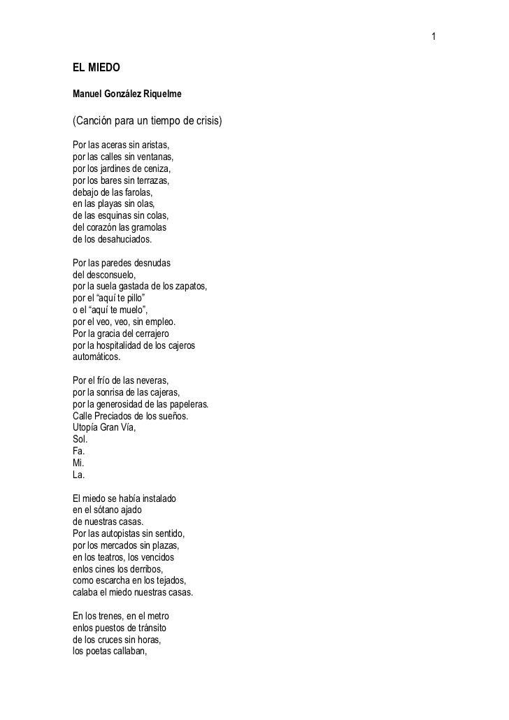 1EL MIEDOManuel González Riquelme(Canción para un tiempo de crisis)Por las aceras sin aristas,por las calles sin ventanas,...