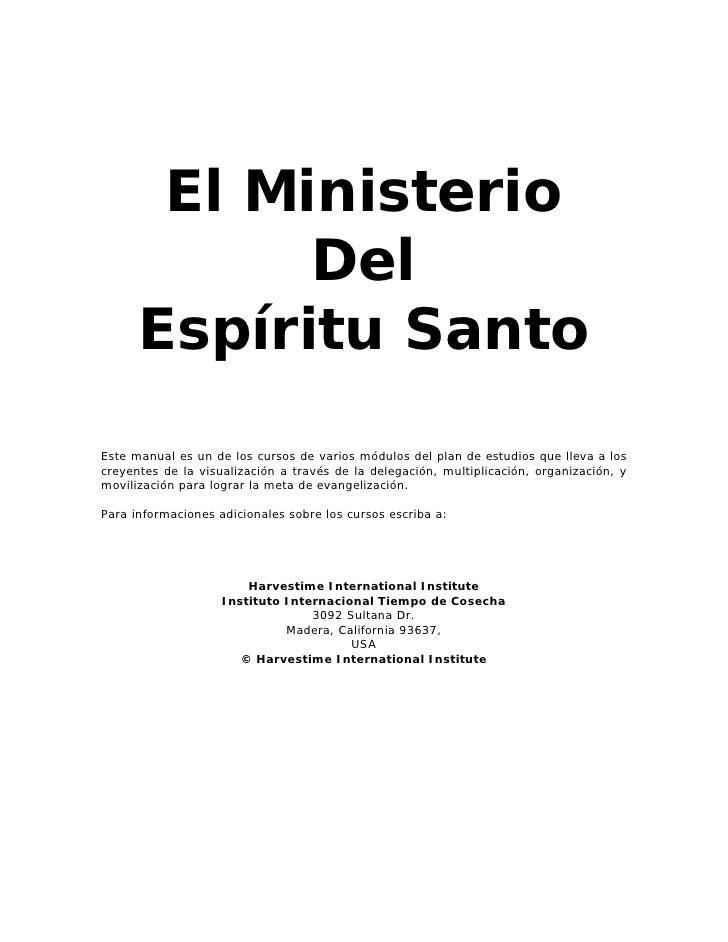 El Ministerio            Del      Espíritu SantoEste manual es un de los cursos de varios módulos del plan de estudios que...