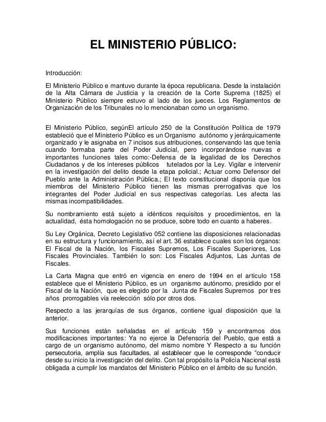 EL MINISTERIO PÚBLICO:Introducción:El Ministerio Público e mantuvo durante la época republicana. Desde la instalaciónde la...