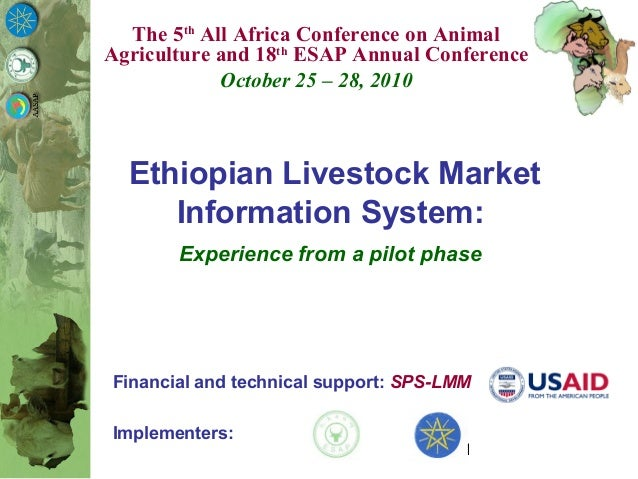 1 Financial and technical support: SPS-LMM Implementers: Ethiopian Livestock Market Information System: Experience from a ...