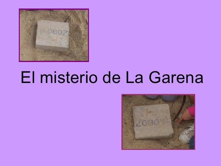 El misterio de La Garena