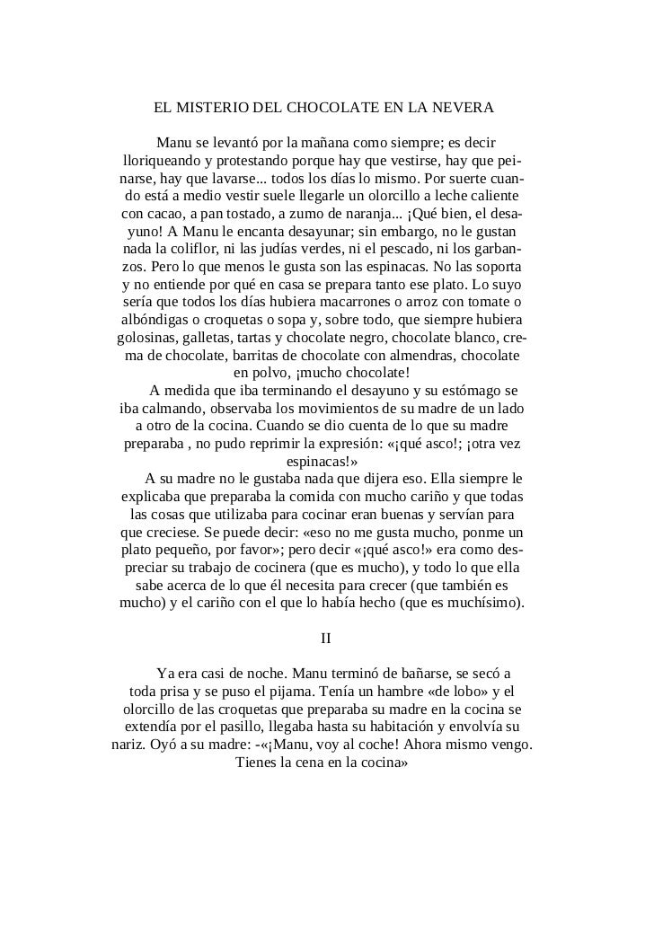 EL MISTERIO DEL CHOCOLATE EN LA NEVERA        Manu se levantó por la mañana como siempre; es decir lloriqueando y protesta...