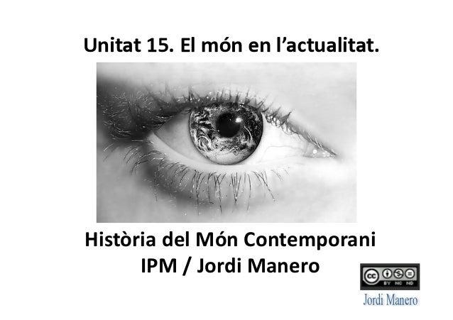 Història  del  Món  Contemporani       IPM  /  Jordi  Manero