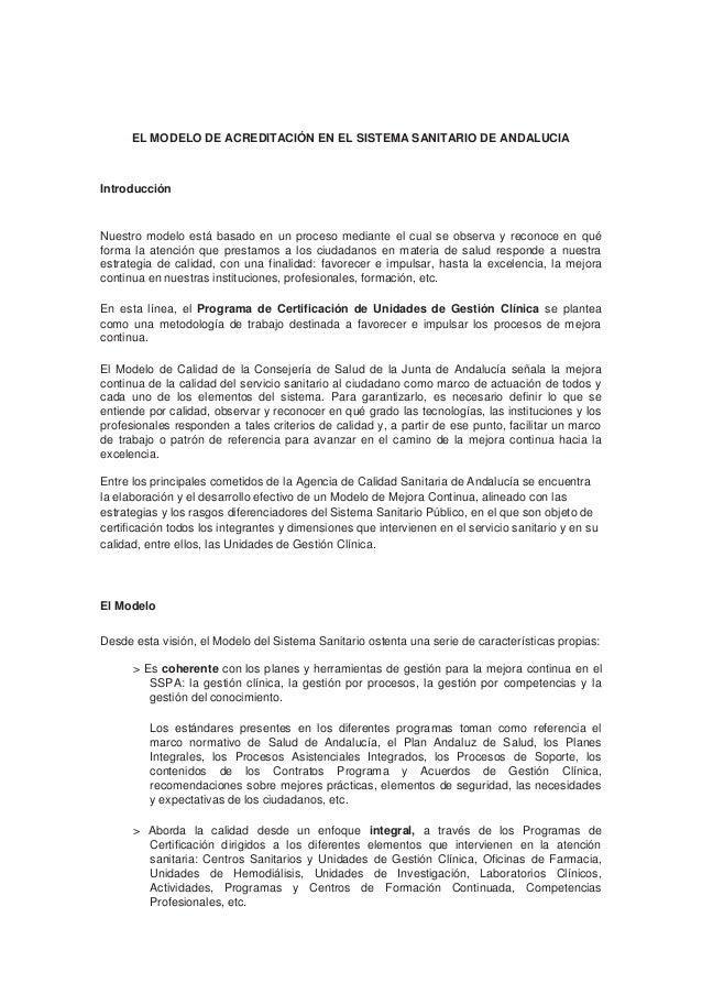 EL MODELO DE ACREDITACIÓN EN EL SISTEMA SANITARIO DE ANDALUCIAIntroducciónNuestro modelo está basado en un proceso mediant...