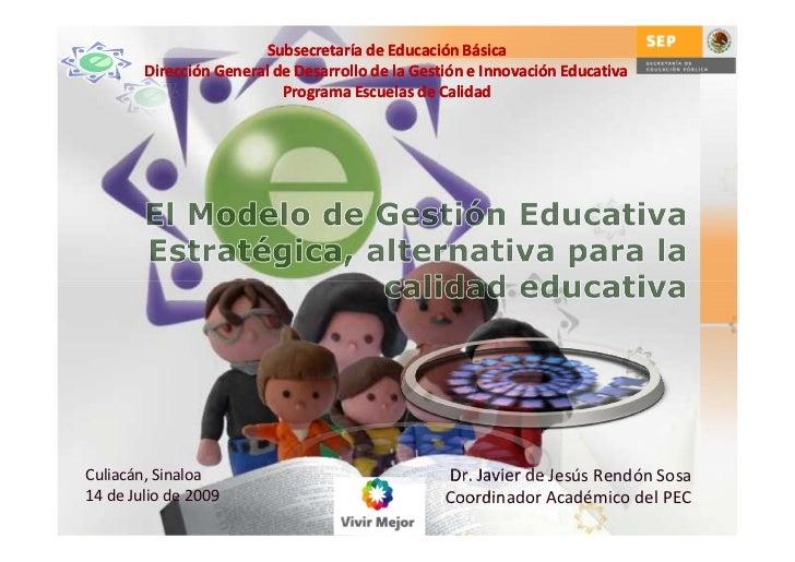Subsecretaría de Educación Básica         Dirección General de Desarrollo de la Gestión e Innovación Educativa            ...