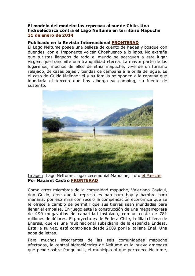 El modelo del modelo: las represas al sur de Chile. Una hidroeléctrica contra el Lago Neltume en territorio Mapuche 31 de ...