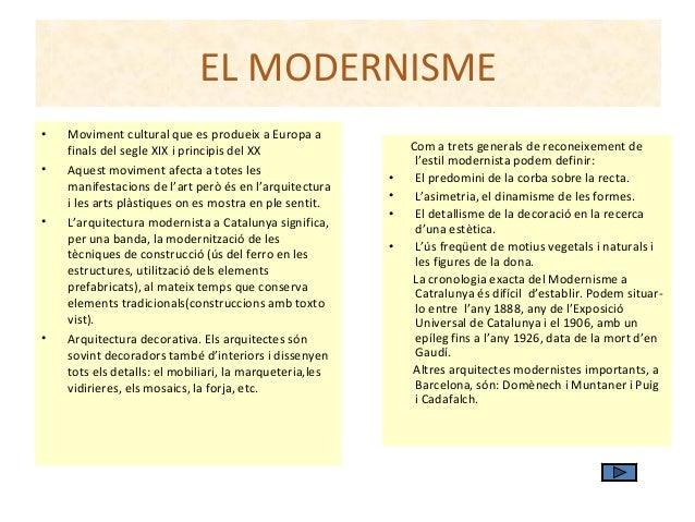 EL MODERNISME • Moviment cultural que es produeix a Europa a finals del segle XIX i principis del XX • Aquest moviment afe...