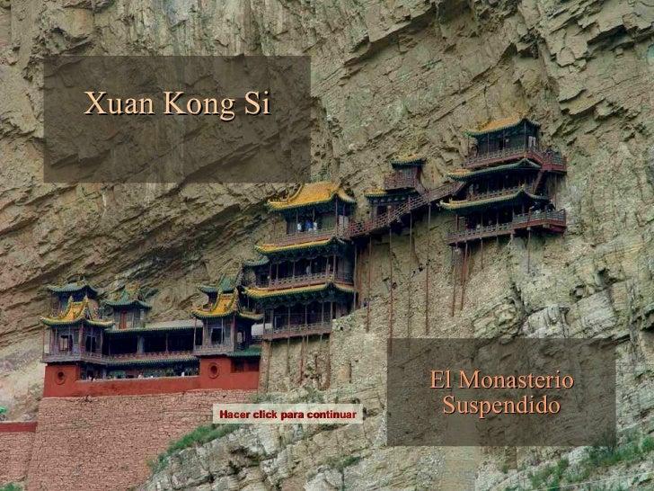 Xuan Kong Si                                     El Monasterio        Hacer click para continuar    Suspendido