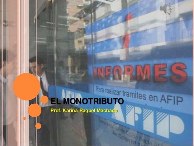 EL MONOTRIBUTOProf. Karina Raquel Machado