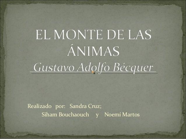 Realizado por: Sandra Cruz; Siham Bouchaouch y Noemí Martos