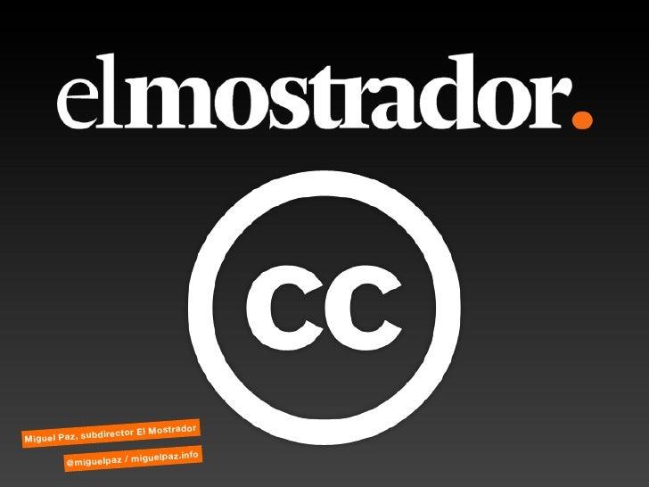 rador               director El MostMiguel Paz, sub                      iguelpaz.info        @miguelpaz / m