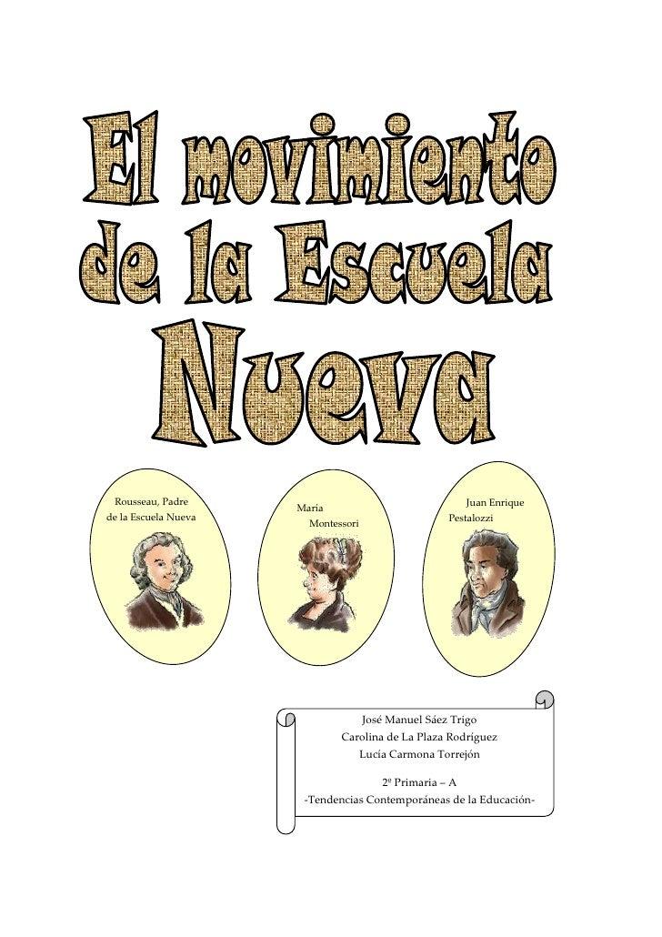 Juan Enrique     Pestalozzi                         <br />     María                      Montessori<br />         ...