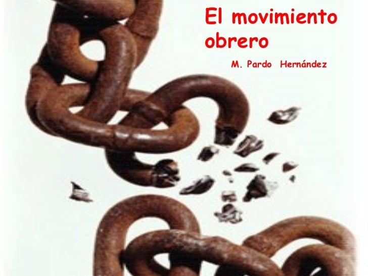 El movimiento obrero M. Pardo  Hernández