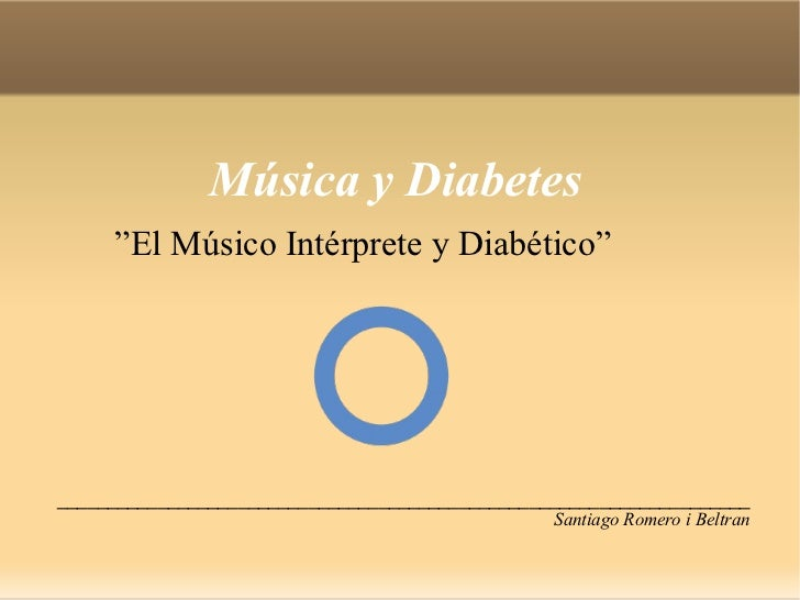 """Música y Diabetes <ul>  """" El Músico Intérprete y Diabético"""" </ul>_________________________________________________________..."""