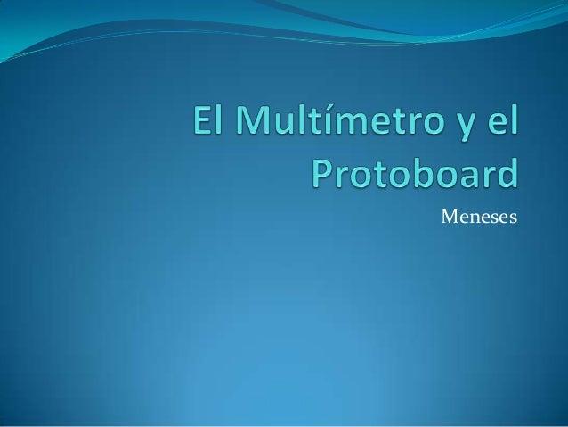 El multímetro y el protoboard