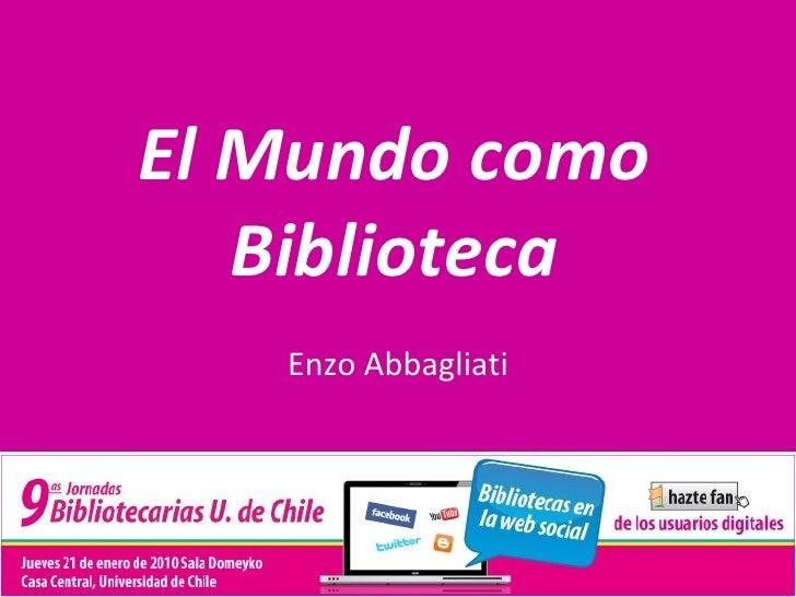 El Mundo como Biblioteca Enzo Abbagliati