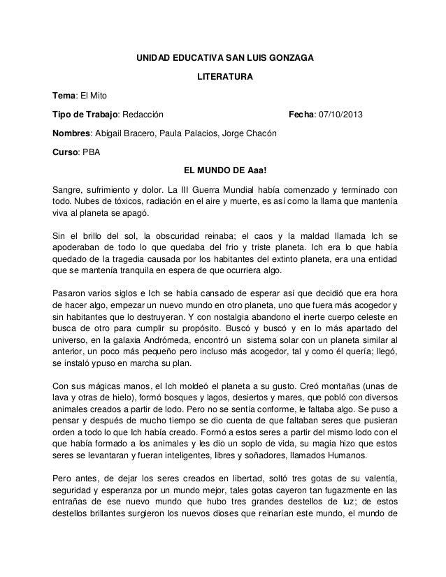 UNIDAD EDUCATIVA SAN LUIS GONZAGA LITERATURA Tema: El Mito Tipo de Trabajo: Redacción  Fecha: 07/10/2013  Nombres: Abigail...