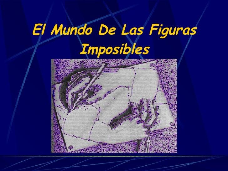 El Mundo De Las Figuras Imposibles