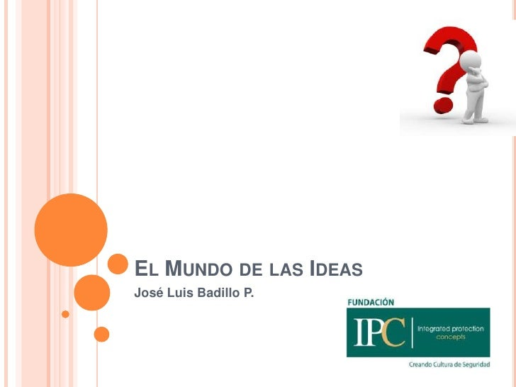 EL MUNDO DE LAS IDEASJosé Luis Badillo P.