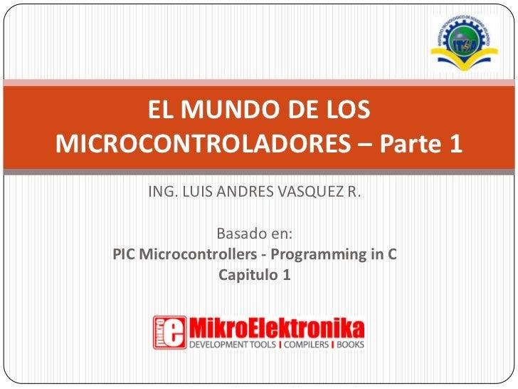 El mundo de los microcontroladores - Parte1