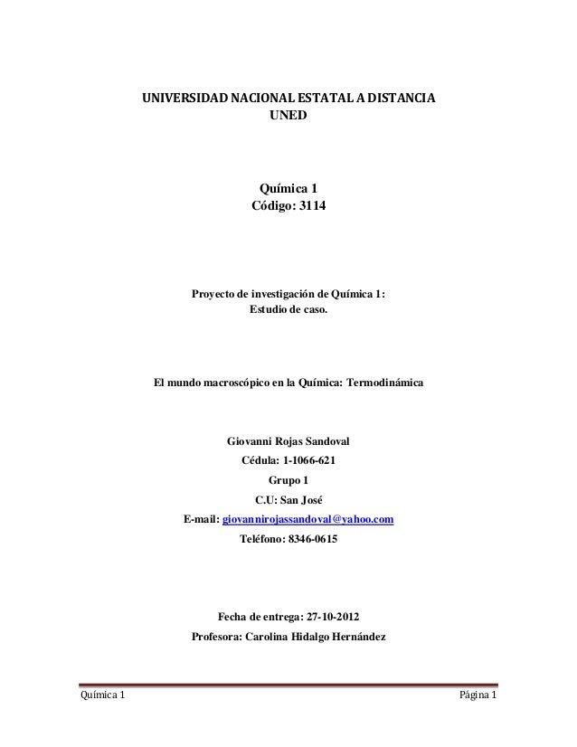 Química 1 Página 1 UNIVERSIDAD NACIONAL ESTATAL A DISTANCIA UNED Química 1 Código: 3114 Proyecto de investigación de Quími...