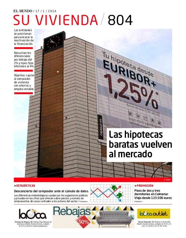 EL MUNDO / 17 / 1 / 2014  SU VIVIENDA 804 Las entidades se posicionan para encarar la reactivación de la financiación Resu...