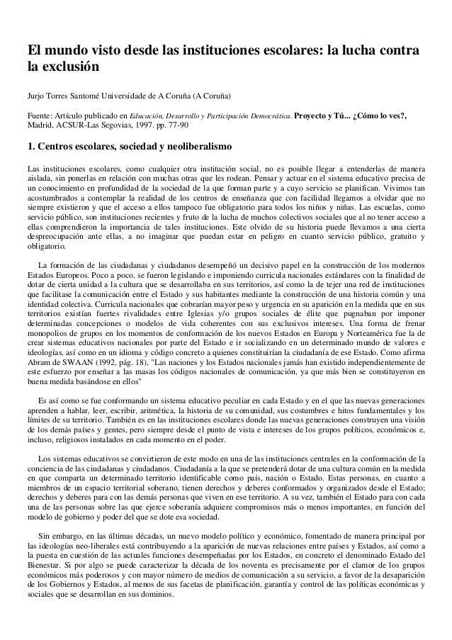 El mundo visto desde las instituciones escolares: la lucha contra la exclusión Jurjo Torres Santomé Universidade de A Coru...