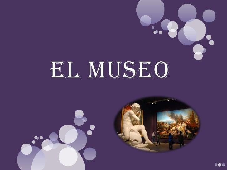 El MUSEO<br />