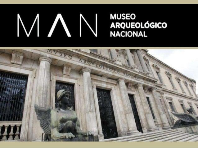 EL MUSEO ARQUEOLÓGICO NACIONAL DE MADRID El MAN