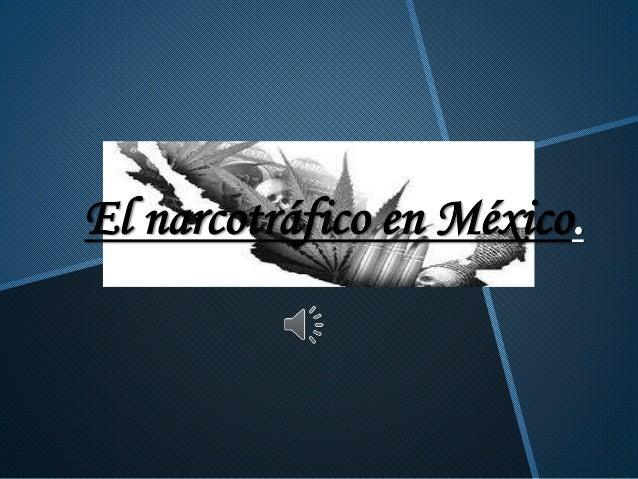 El narcotráfico en México.