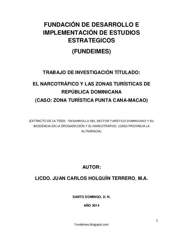 NARCOTRÁFICO Y LAS ZONAS TURÍSTICAS DE REPÚBLICA DOMINICANA  (CASO: ZONA TURÍSTICA PUNTA CANA-MACAO) DE LA AUTORIA DEL LICDO. JUAN CARLOS HOLGUÍN TERRERO, M.A.