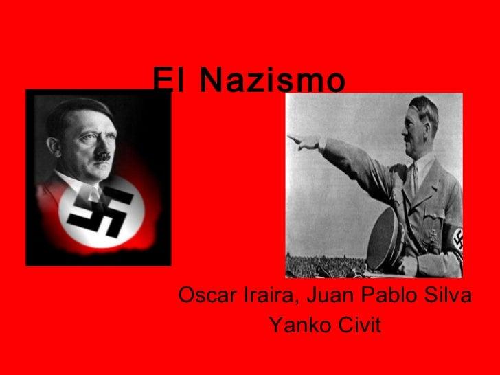 El Nazismo Oscar Iraira, Juan Pablo Silva Yanko Civit