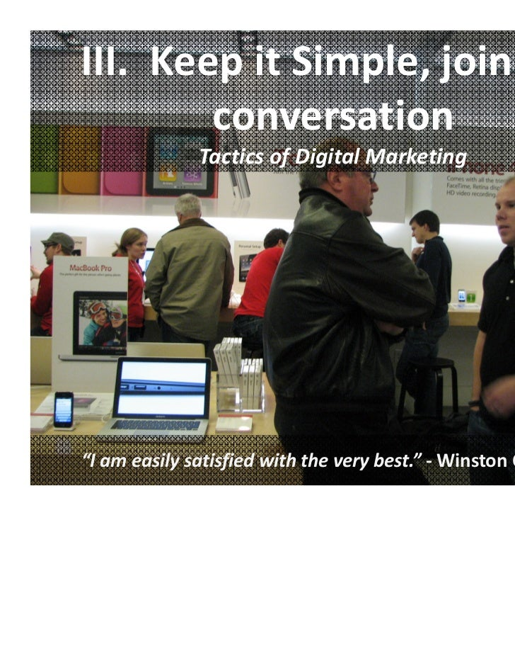 "III.  Keep it Simple, join the          conversation              Tactics of Digital Marketing""I am easily satisfied with ..."