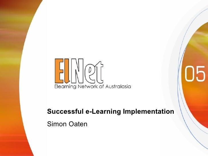 Successful e-Learning Implementation Simon Oaten