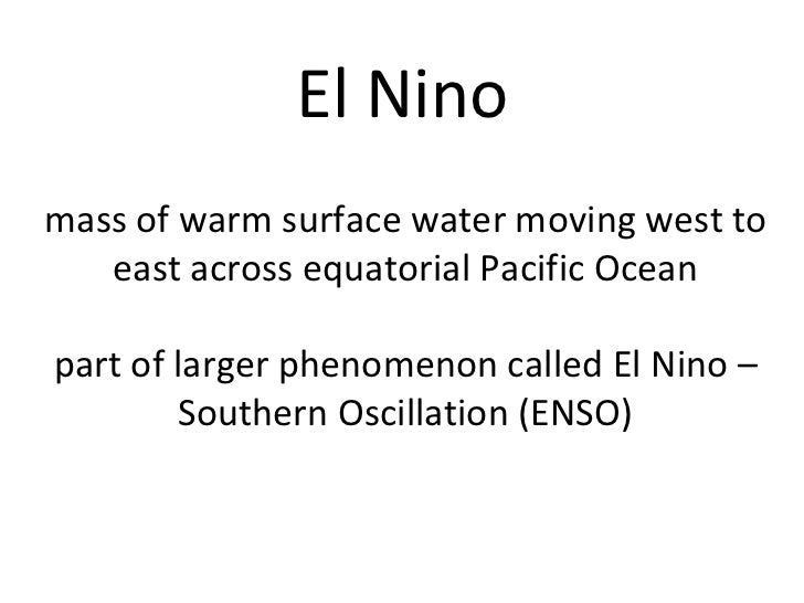 El Nino mass of warm surface water moving west to east across equatorial Pacific Ocean part of larger phenomenon called El...