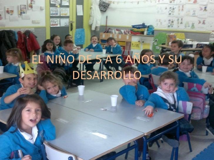EL NIÑO DE 5 A 6 AÑOS Y SU DESARROLLO