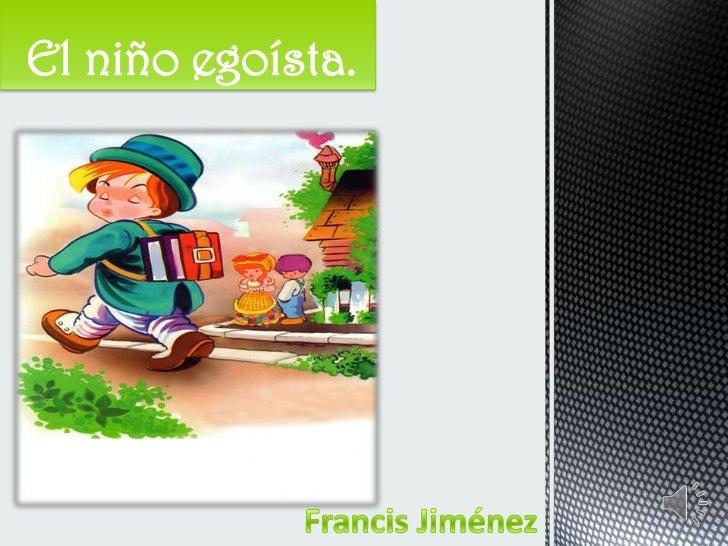 El niño egoísta.<br />Francis Jiménez<br />
